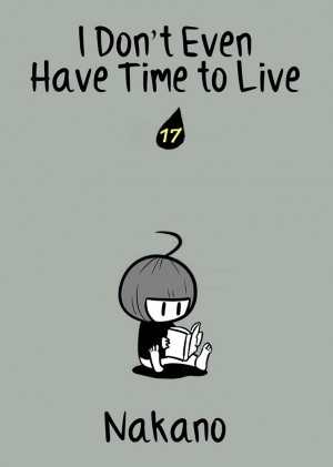 I Don't Even Have Time to Live Vol. 17