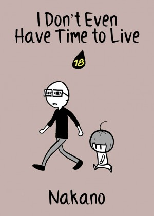 I Don't Even Have Time to Live Vol. 18