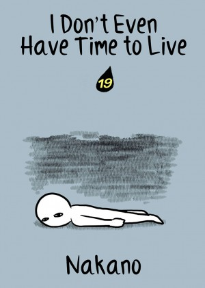I Don't Even Have Time to Live Vol. 19