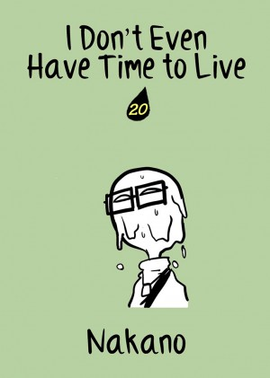 I Don't Even Have Time to Live Vol. 20
