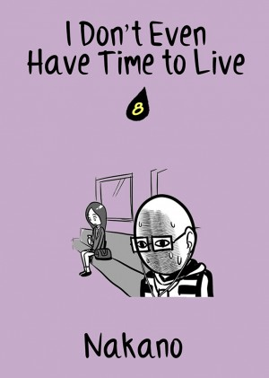I Don't Even Have Time to Live Vol. 8