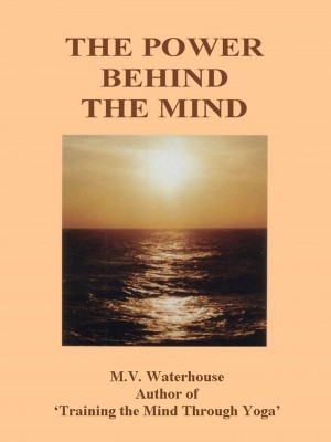 The Power Behind The Mind by Marjorie Waterhouse from Mint Associates Ltd in General Academics category