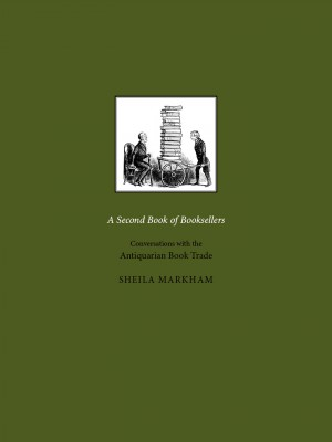 A Second Book of Booksellers: Conversations with the Antiquarian Book Trade by Sheila Markham from Mint Associates Ltd in Accounting & Statistics category