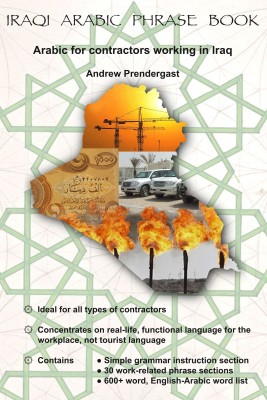 Iraqi Arabic Phrase Book: Arabic for contractors working in Iraq by Andrew Prendergast from Mint Associates Ltd in Motivation category