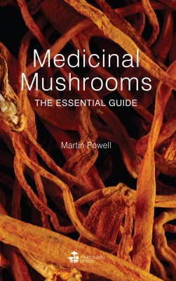 Medicinal Mushrooms: The Essential Guide by Martin Powell from Mint Associates Ltd in Family & Health category