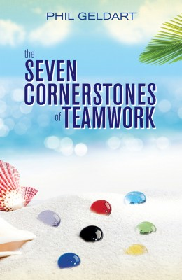 The Seven Cornerstones of Teamwork by Phil Geldart from Mint Associates Ltd in Accounting & Statistics category