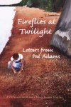 Fireflies at Twilight: Letters of Pat Adams by Pat Adams from  in  category