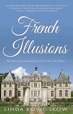 French Illusions: My Story as an American Au Pair in the Loire Valley by Linda Kovic-Skow from Mint Associates Ltd in Accounting & Statistics category