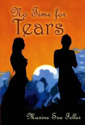 No Time for Tears by Maxine Sue Feller from Mint Associates Ltd in General Novel category