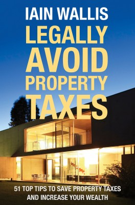 Legally Avoid Property Taxes: 51 Top Tips to Save Property Taxes and Increase Your Wealth by Iain Wallis from Mint Associates Ltd in Finance & Investments category