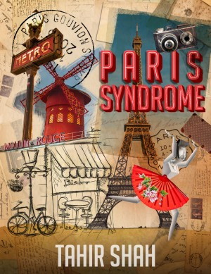 PARIS SYNDROME by TAHIR SHAH from Mint Associates Ltd in General Novel category