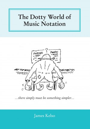The Dotty World of Music Notation by James Kelso from Mint Associates Ltd in General Academics category