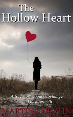 The Hollow Heart: The true story of one woman's desire to give life and how it almost destroyed her own
