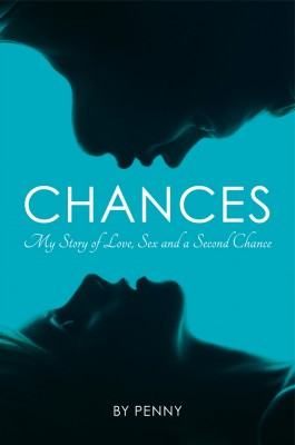 Chances: My Story of Love, Sex and a Second Chance by penny_with_andrew_crofts from Mint Associates Ltd in Autobiography & Biography category