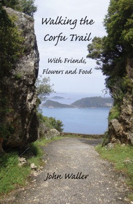 Walking the Corfu Trail: With Friends, Flowers and Food by John Waller from Mint Associates Ltd in Motivation category