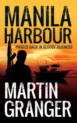 Manila Harbour: Pirates Back in Bloody Business by Martin Granger from Mint Associates Ltd in Teen Novel category