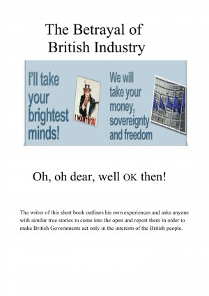 The Betrayal of British Industry