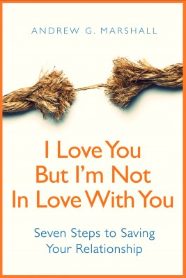 I Love You, But I'm Not In Love With You: Seven Steps to Saving Your Relationship by Andrew G. Marshall from Mint Associates Ltd in Teen Novel category