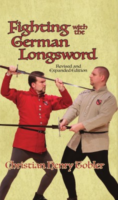 Fighting with the German Longsword -- Revised and Expanded Edition by Christian Tobler from Mint Associates Ltd in Motivation category