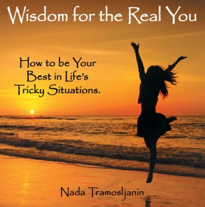 Wisdom for the Real You: How to be Your Best in Life's Tricky Situations. by Nada Tramosljanin from Mint Associates Ltd in Motivation category