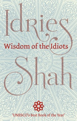 Wisdom of the Idiots by Idries Shah from Mint Associates Ltd in General Academics category
