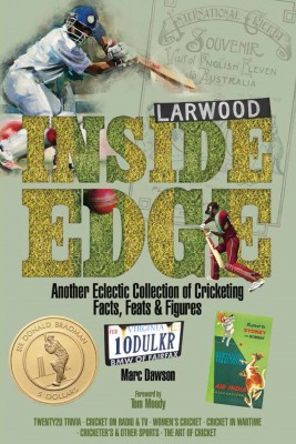 Inside Edge: Another Eclectic Collection of Cricketing Facts, Feats and Figures by Marc Dawson from Mint Associates Ltd in Motivation category