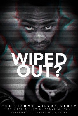 Wiped Out?: The Jerome Wilson Story by Jerome Wilson from Mint Associates Ltd in Motivation category