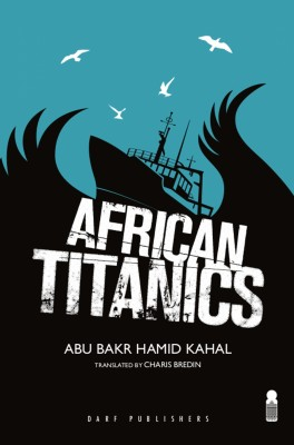 African Titanics by Abu Bakr Khaal from Mint Associates Ltd in General Novel category