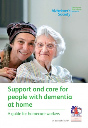 Support and care for people with dementia at home: A guide for homecare workers by Alzheimer's Society from Mint Associates Ltd in Family & Health category