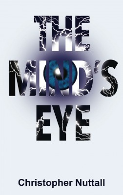The Mind's Eye by Christopher Nuttall from Mint Associates Ltd in General Novel category