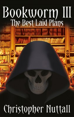 Bookworm III: The Best Laid Plans by Christopher Nuttall from Mint Associates Ltd in General Novel category