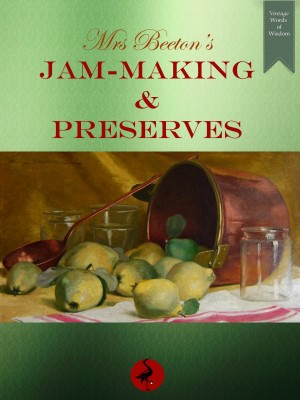 Mrs Beeton's Jam-making and Preserves by Mrs Isabella Beeton from Mint Associates Ltd in General Novel category