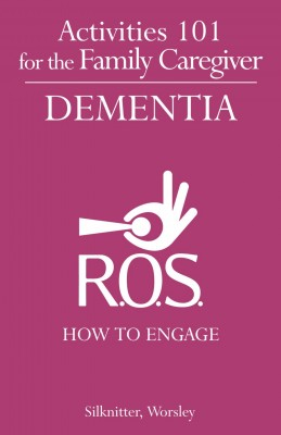 Activities 101 for the Family Caregiver: Dementia: How to Engage by Scott Silknitter from Mint Associates Ltd in General Academics category