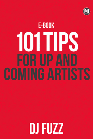 101 Tips For Up and Coming Artists by DJ Fuzz from Mixology Music Sdn Bhd in General Academics category