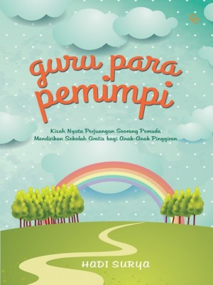 Guru para Pemimpi by Hadi Surya from Mizan Publika, PT in Autobiography & Biography category