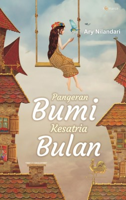 Pangeran Bumi, Kesatria Bulan by Ary Nilandari from Mizan Publika, PT in Indonesian Novels category