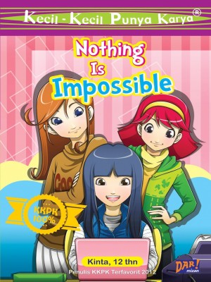 KKPK: Nothing is Impossible by Kanita Desfara Adzani from Mizan Publika, PT in Children category