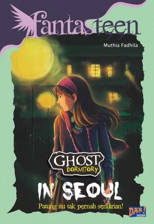 Seri Ghost Dormitory: In Seoul by Muthia Fadhila Khairunnisa from Mizan Publika, PT in Teen Novel category