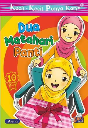 KKPK: Dua Matahari Panti by Ajeng Wita Astri Devica Puri from Mizan Publika, PT in Children category
