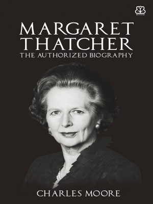 Margareth Thatcher: Authorized Biography by Charles Moore from Mizan Publika, PT in Autobiography,Biography & Memoirs category