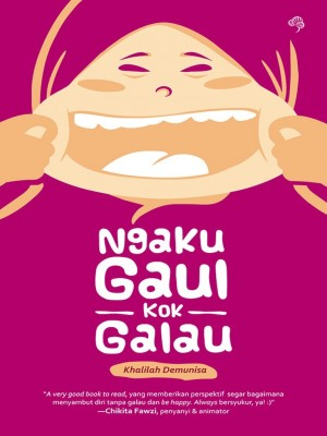 Ngaku Gaul Kok Galau by Eka Siti Nurjanah (Khalilah Demunisa) from  in  category