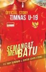 Official Story Timnas U-19:Semangat Membatu