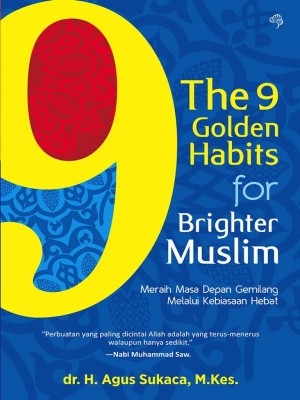 The 9 Golden Habits for Brighter Muslim by dr H Agus Sukaca from  in  category