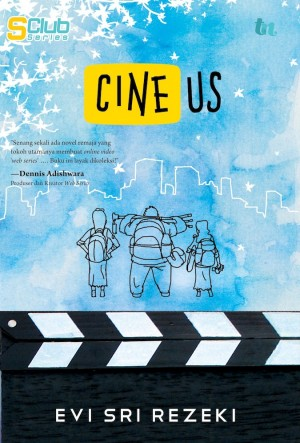 CineUs by Evi Sri Rezeki from Mizan Publika, PT in Teen Novel category