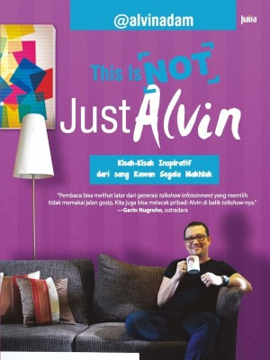 This is Not Just Alvin by Alvin Adam from Mizan Publika, PT in Indonesian Novels category