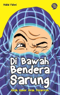 Di Bawah Bendera Sarung by Nailal Fahmi from Mizan Publika, PT in Indonesian Novels category