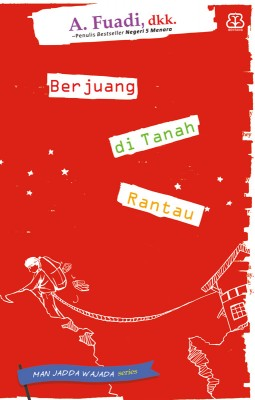 Man Jadda Wajada 3 - Berjuang di Tanah Rantau by A. Fuadi, Dkk. from Mizan Publika, PT in General Novel category