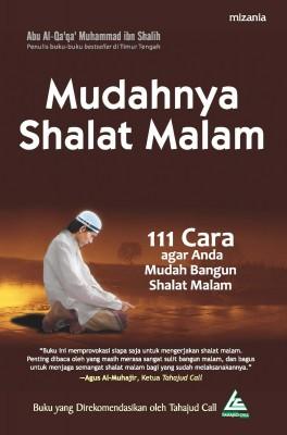 Mudahnya Shalat Malam by Abu Al-Qa'qa' Muhammad ibn Shalih from Mizan Publika, PT in General Novel category