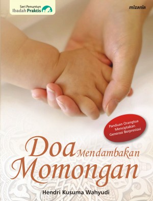Doa Mendambakan Momongan by Hendri Kusuma Wahyudi from Mizan Publika, PT in General Novel category