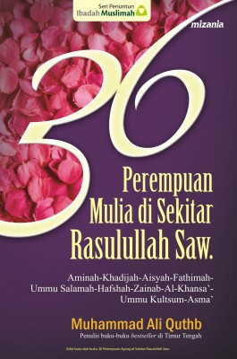 36 Perempuan Mulia di Sekitar Rasul by Muhammad Ali Quthb from Mizan Publika, PT in General Novel category
